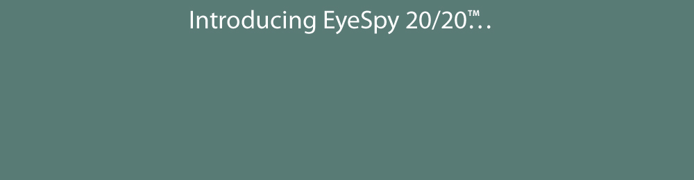 EyeSpy 20/20™ screening technology is fun and engaging, resulting in more accurate results.